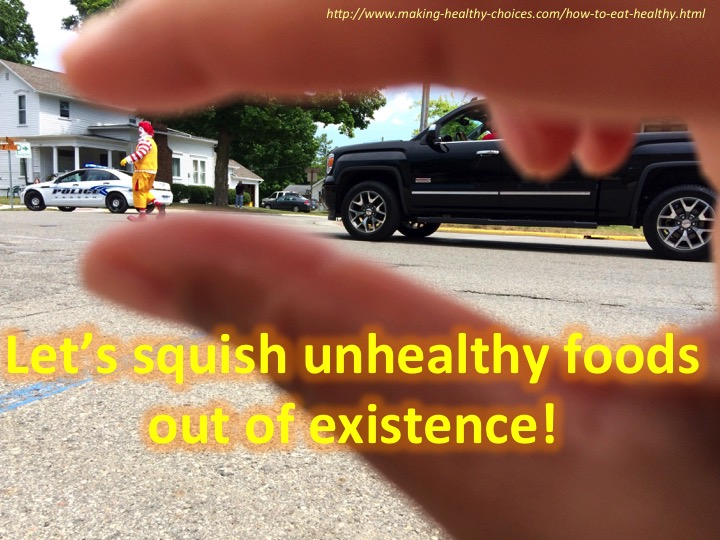 Let's Squish Unhealthy Foods out of Existence!